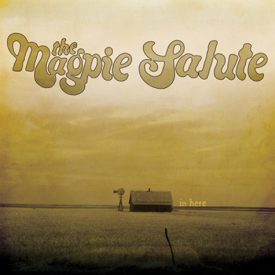 The Magpie Salute - In Here