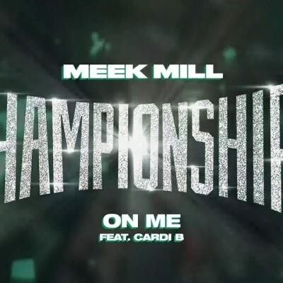 MEEK MILL - On Me