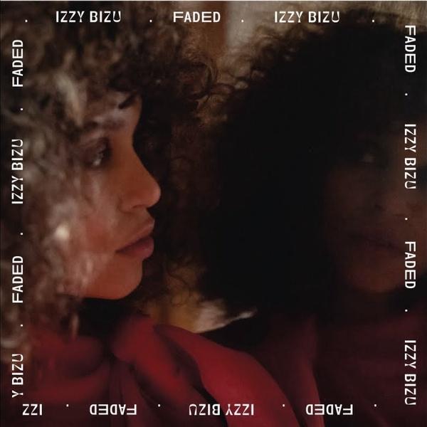 IZZY BIZU - Faded