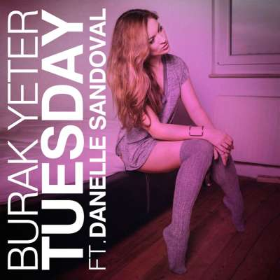 Burak Yeter, Danelle Sandoval - Tuesday (feat. Danelle Sandoval)