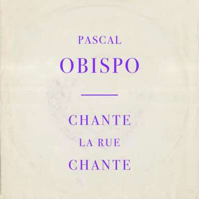 Pascal Obispo - Chante la rue chante