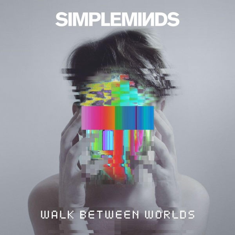 Simple Minds - Walk Between Worlds