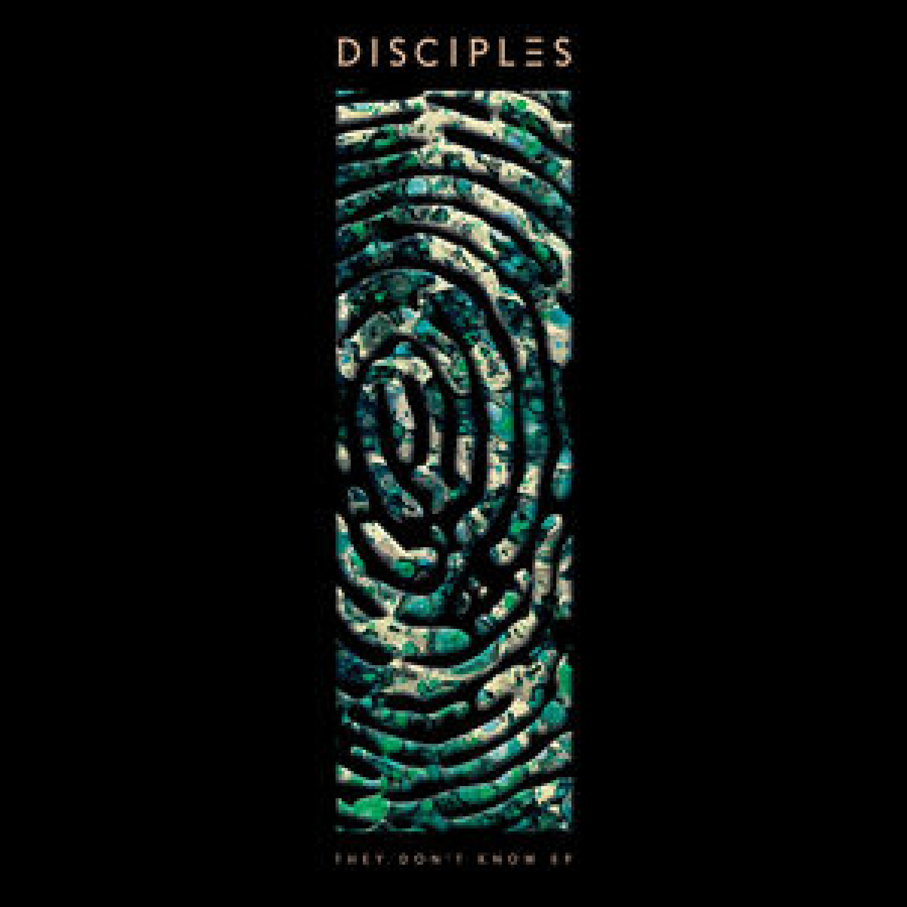 Disciples - They Dont Know
