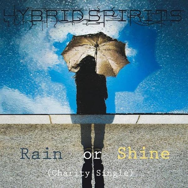Hybrid Spirits - Rain or Shine(Charity Single)