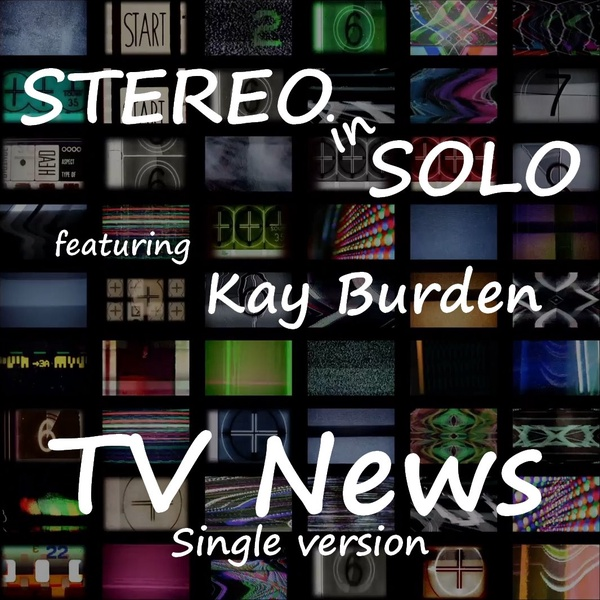 STEREO in SOLO featuring Kay Burden - TV News