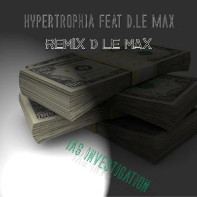 Hypertrophia D le Max - Tas Investigation Remix