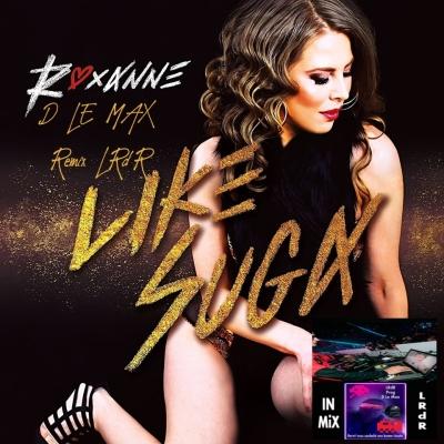 Roxanne remix - LIKE SUGA D LE MAX Light remix
