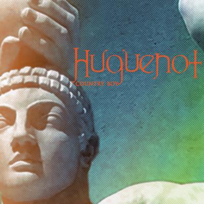 Huguenot - Country Boy