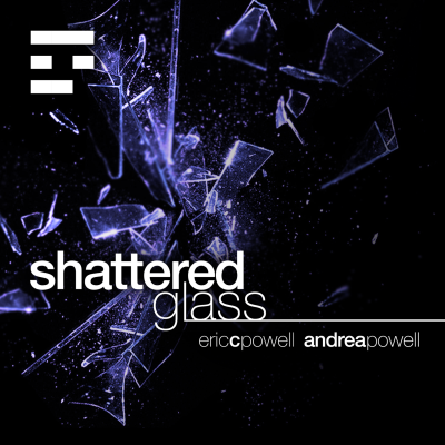 Eric C. Powell, Andrea Powell - Shattered Glass (feat. Stereo in Solo)