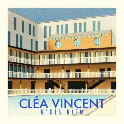 Cléa Vincent - N'Dis Rien