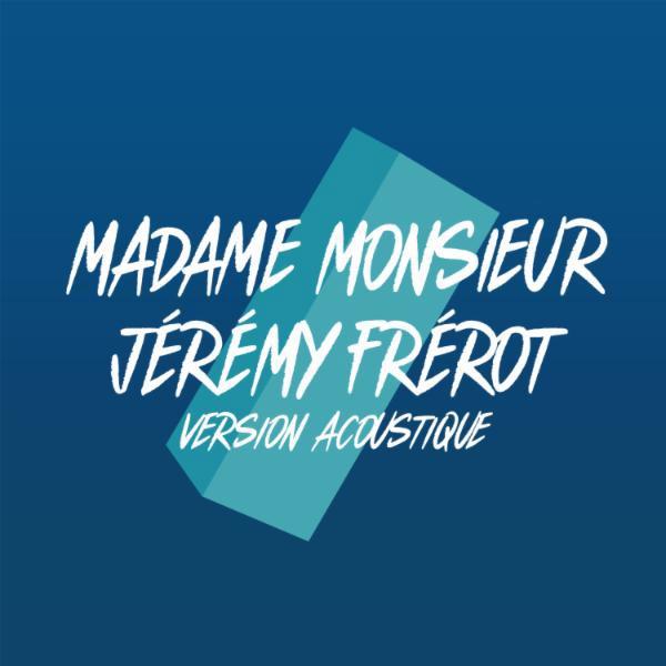 Madame Monsieur et Jérémy Frérot - Comme un voleur  [Version acoustique]