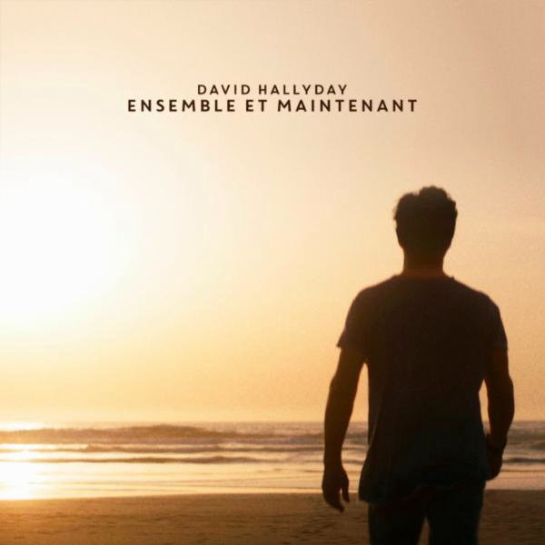 David Hallyday - Ensemble et maintenant