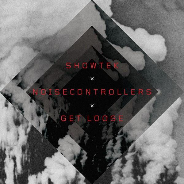 SHOWTEK & NOISECONTROLERS - Get Loose