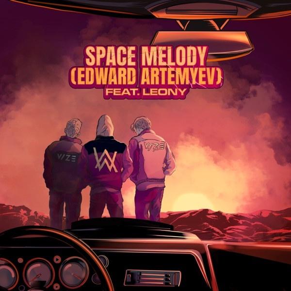 VIZE & ALAN WALKER FEAT. LEONY, EDWARD ARTEMYEV - Space Melody (Edward Artemyev)