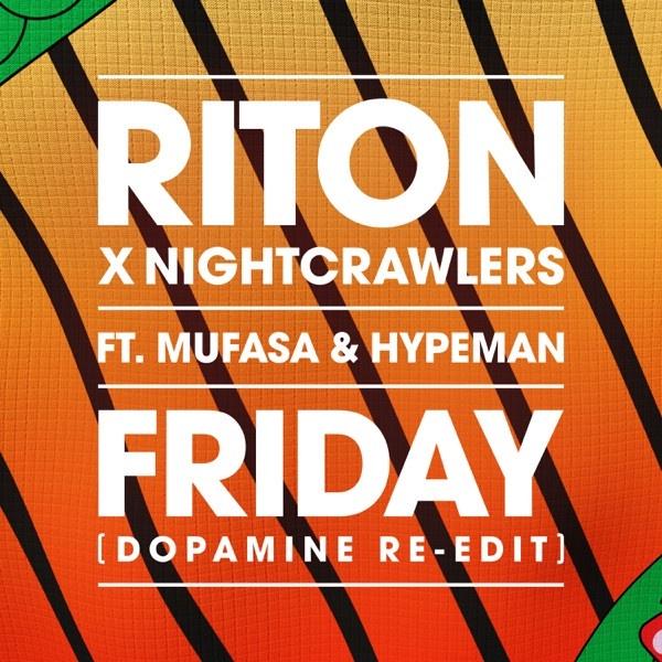 RITON & NIGHTCRAWLERS FEAT. MUFASA & HYPERMAN - Friday (Dopamine Re-Edit)