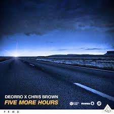 Deorro - Five More Hours (Deorro X Chri