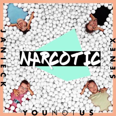 YouNotUs, Janieck, Senex - Narcotic