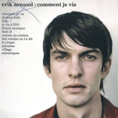 Erik Arnaud - Comment Je Vis