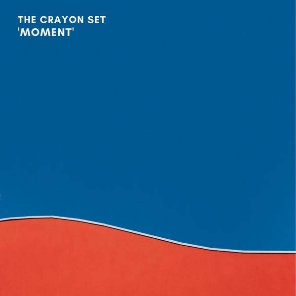 The Crayon Set - Moment