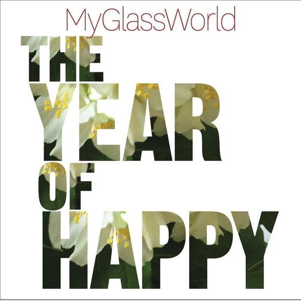 MyGlassWorld - The Year Of Happy