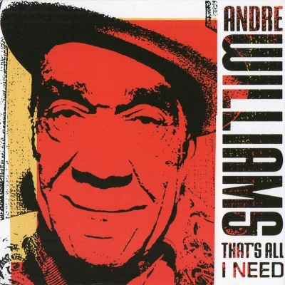 Andre Williams - That's All I Need