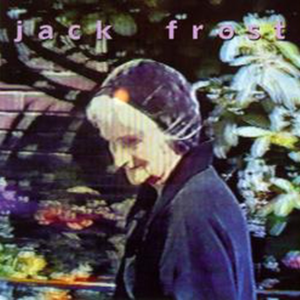 Jack Frost - Everything Takes Forever