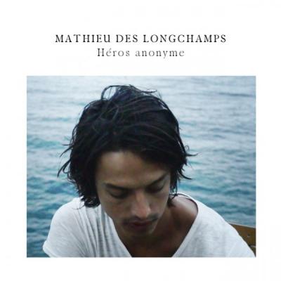 MATHIEU DES LONGCHAMPS - HÉROS ANONYME