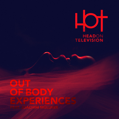Head On Television - Out of body experiences