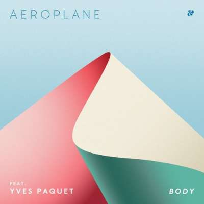 Aeroplane - Body feat Yves Paquet (Extended Mix)