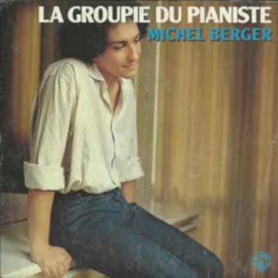 Michel Berger - La Groupie Du Pianiste (1980)