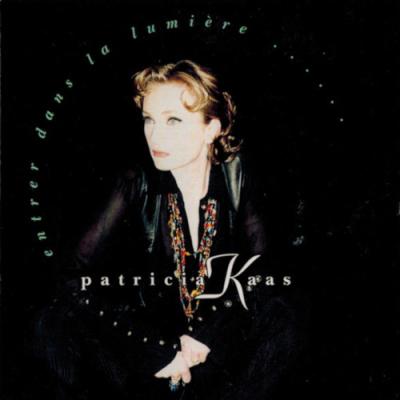 Patricia Kass - Entrer Dans La Lumière (1993)