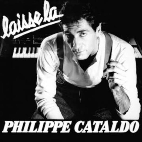 Philippe Cataldo - Laisse La (1984)