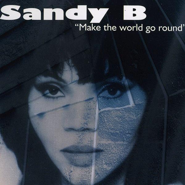 Sandy B - Make The World Go Round