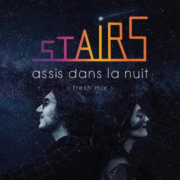Stairs - Assis dans la nuit (Fresh Mix)