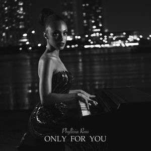 Phyllisia Ross - ONLY FOR YOU