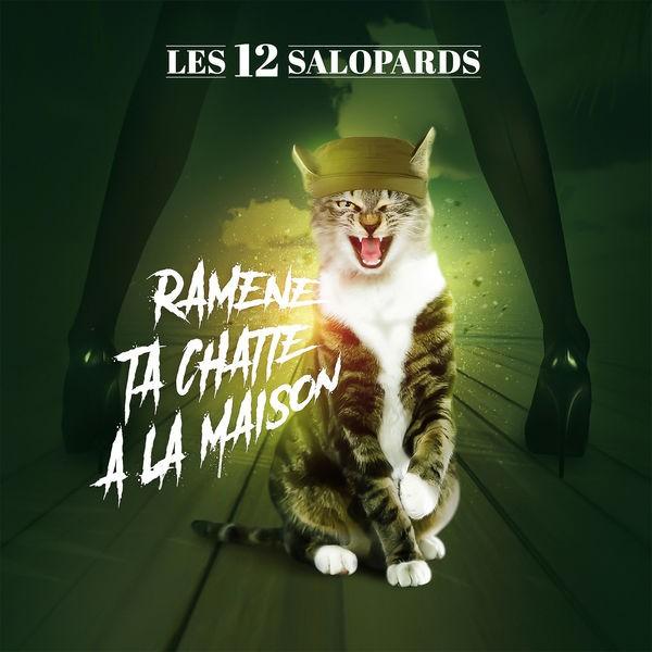 Les 12 Salopards - Ramene ta chatte a la maison