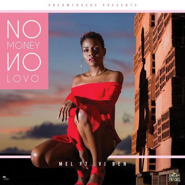 Mel - No Money No Lovo (feat. VJ Ben)