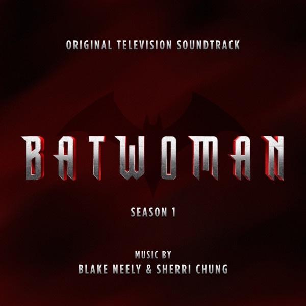 Blake Neely - Batwoman: Season 1 - My Past Brought Me Home