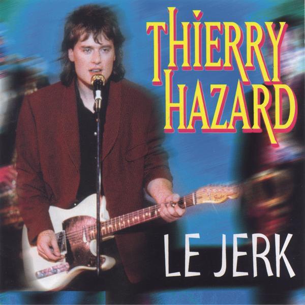 Thierry Hazard - Le jerk
