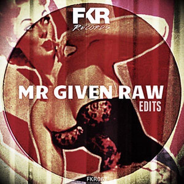 MR GIVEN RAW - Girls Shakedown