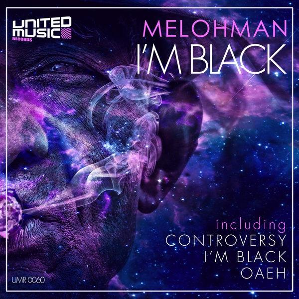 Melohman - I'm Black  (Original mix)
