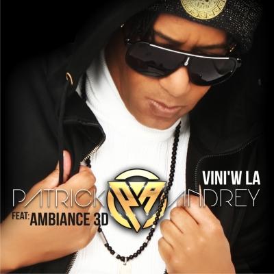 Patrick Andrey feat Ambiance 3D - vini'w la (2020)