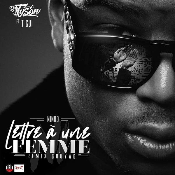 DJ Tyson feat Feat. T-Gui Ninho - Lettre À Une Femm remix Gouyad (2020)