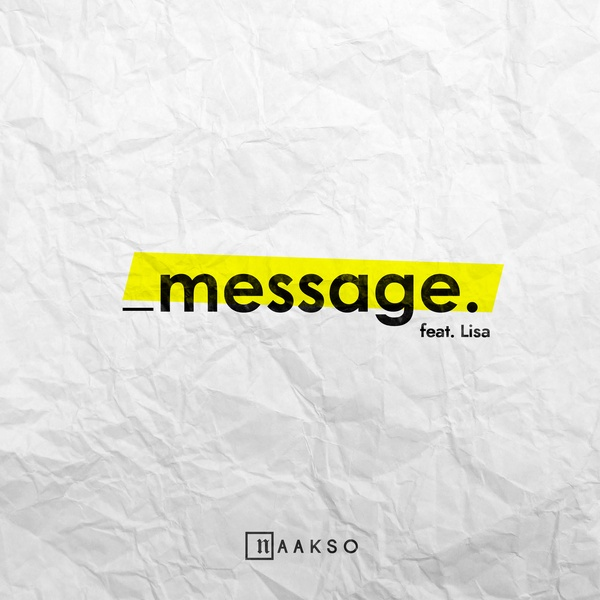 Naakso - Message (Feat. Lisa)