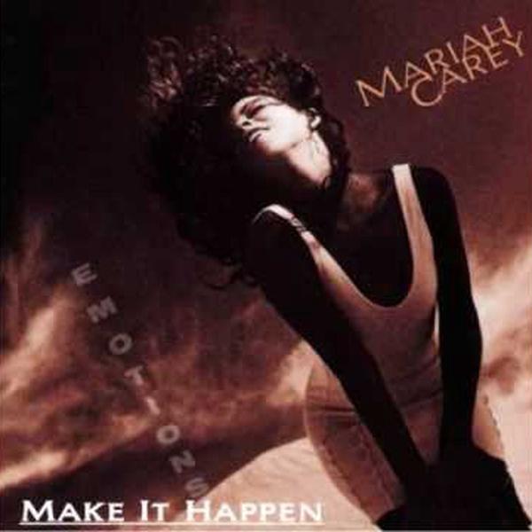 Make It Happen - 04. Mariah Carey