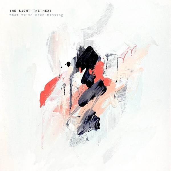 The Light The Heat - What We've Been Missing