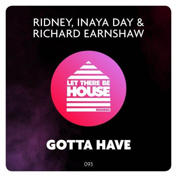 Ridney, Inaya Day, Richard Earnshaw - Gotta Have (Original Mix)