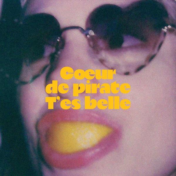 Coeur De Pirate - T'es Belle (2020)