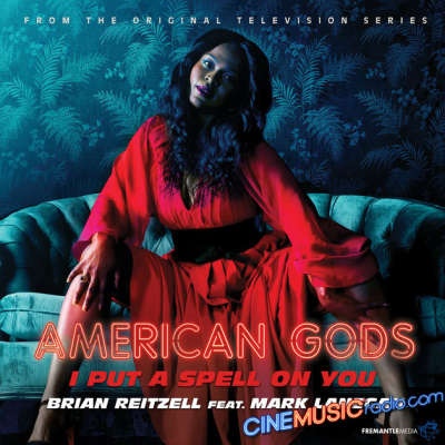 """Brian Reitzell Ft. Mark Lanegan - I Put A Spell On You (From """"American Gods"""", 2017) (TV) (Single Version)"""