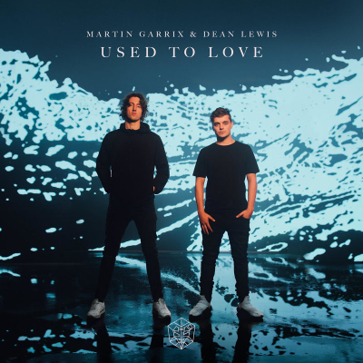 Martin Garrix, Dean Lewis - Used To Love